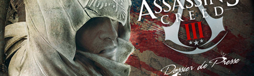 Assassin's Creed 3 : Le Dossier Presse