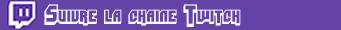 Suivre la chaine Twitch