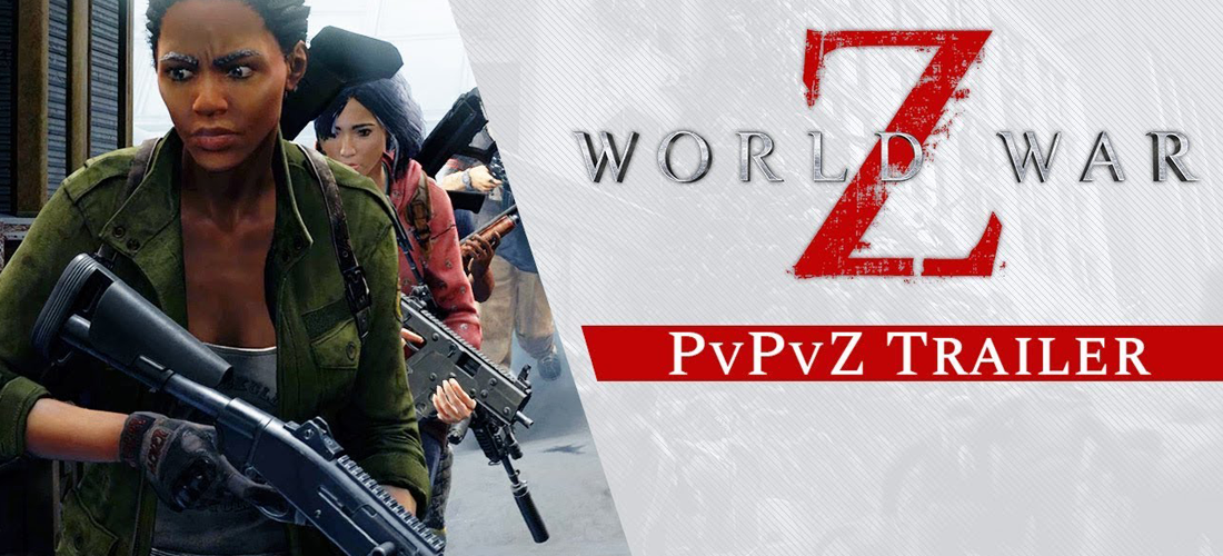 World War Z : PvPvZ Trailer