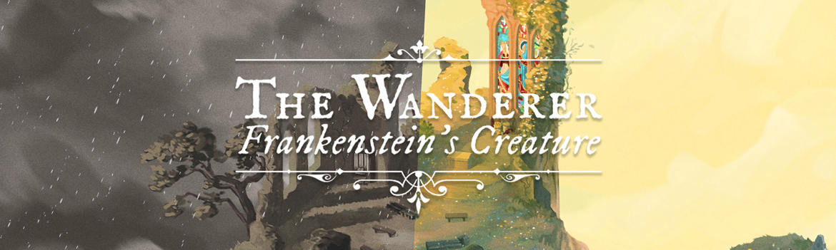 The Wanderer : Frankenstein's Creature