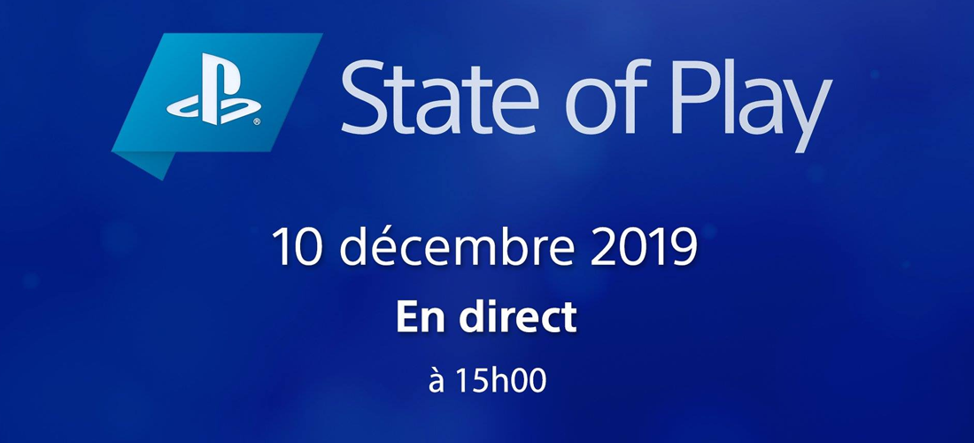 State of Play : 10 décembre 2019